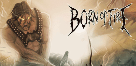 [ Born Of Fire TD ]