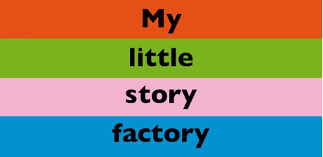 [ My Little Story Factory ]