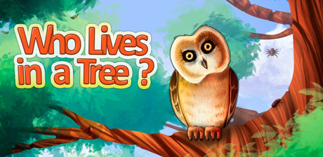 [ Who Lives in a Tree? ]