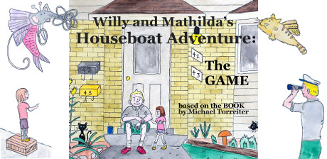 [ Willy and Mathilda's Houseboat Adventure: The Game ]