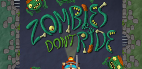 [ Zombies Don't Ride ]
